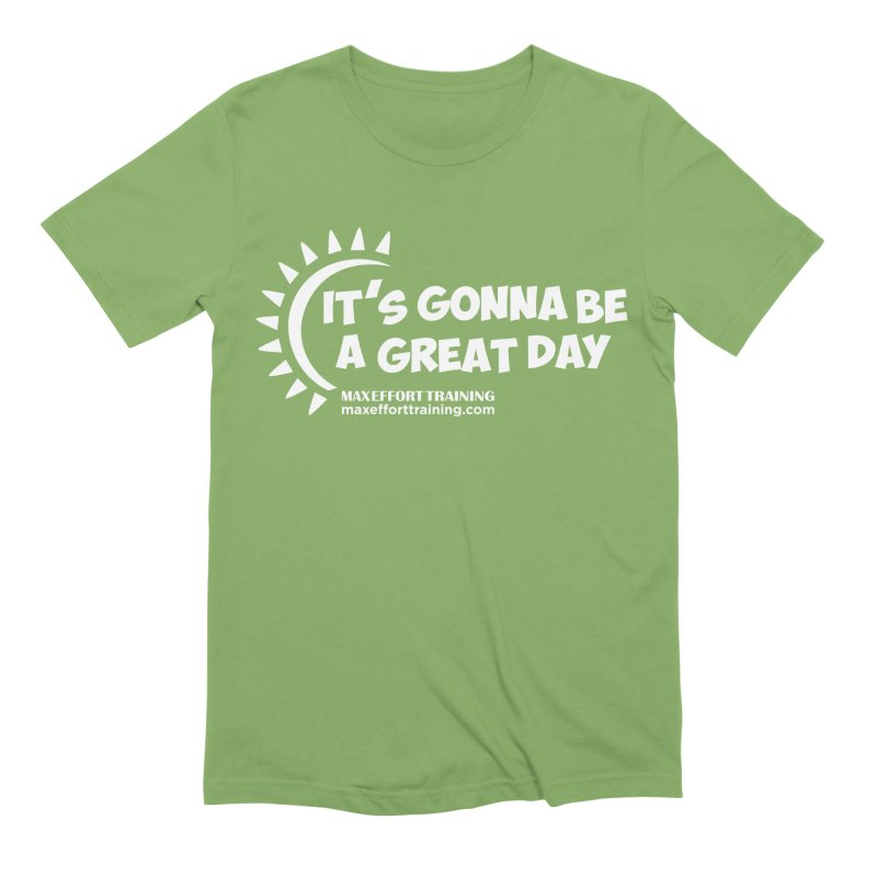 It's Gonna Be A Great Day - White Men's Extra Soft T-Shirt by Max Effort Training