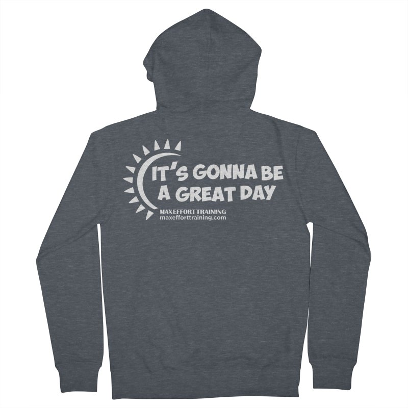 It's Gonna Be A Great Day - White Men's French Terry Zip-Up Hoody by Max Effort Training