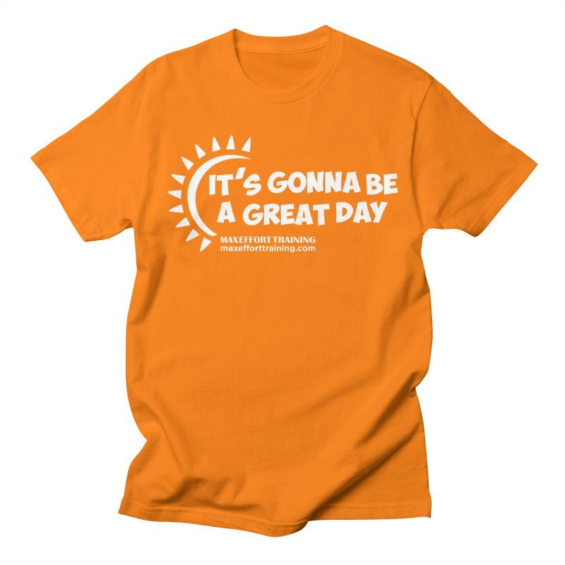 It's Gonna Be A Great Day - White Men's Regular T-Shirt by Max Effort Training
