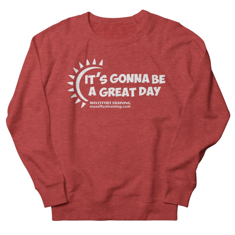 It's Gonna Be A Great Day - White Men's French Terry Sweatshirt by Max Effort Training