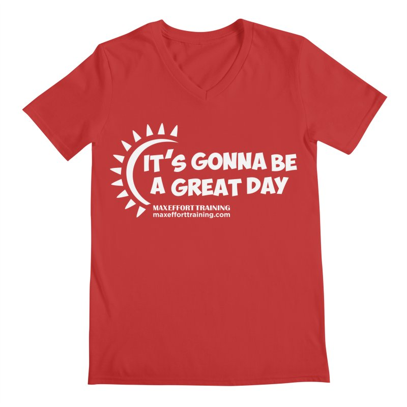 It's Gonna Be A Great Day - White Men's Regular V-Neck by Max Effort Training