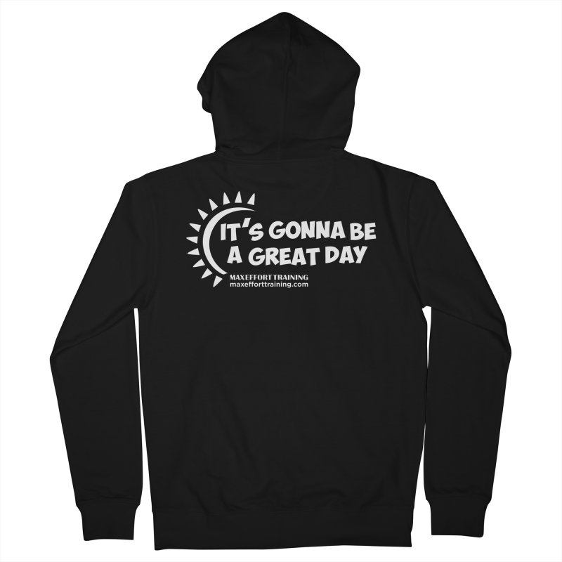 It's Gonna Be A Great Day - White Women's French Terry Zip-Up Hoody by Max Effort Training