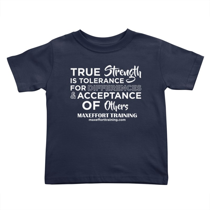 True Strength (White) Kids Toddler T-Shirt by Max Effort Training