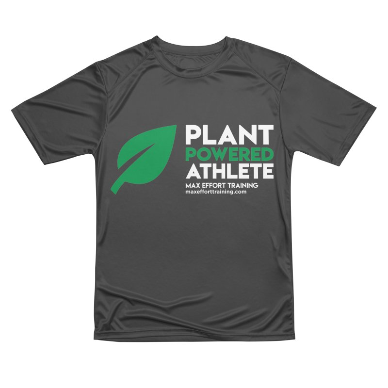 Plant Powered Athlete Women's Performance Unisex T-Shirt by Max Effort Training
