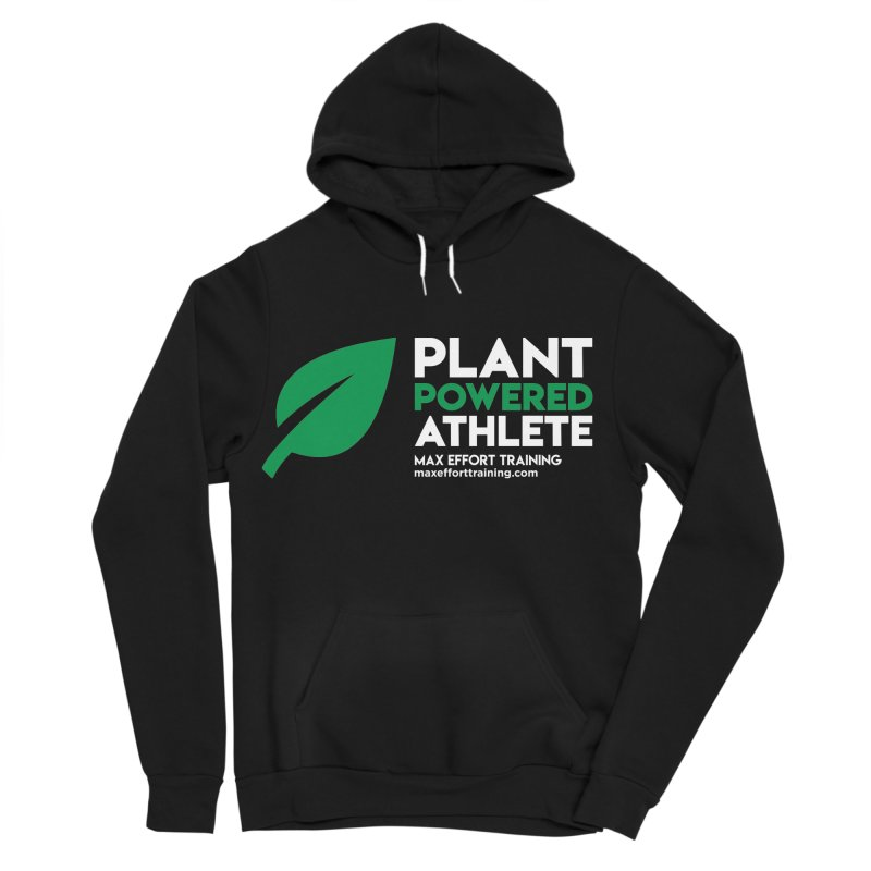 Plant Powered Athlete Women's Sponge Fleece Pullover Hoody by Max Effort Training