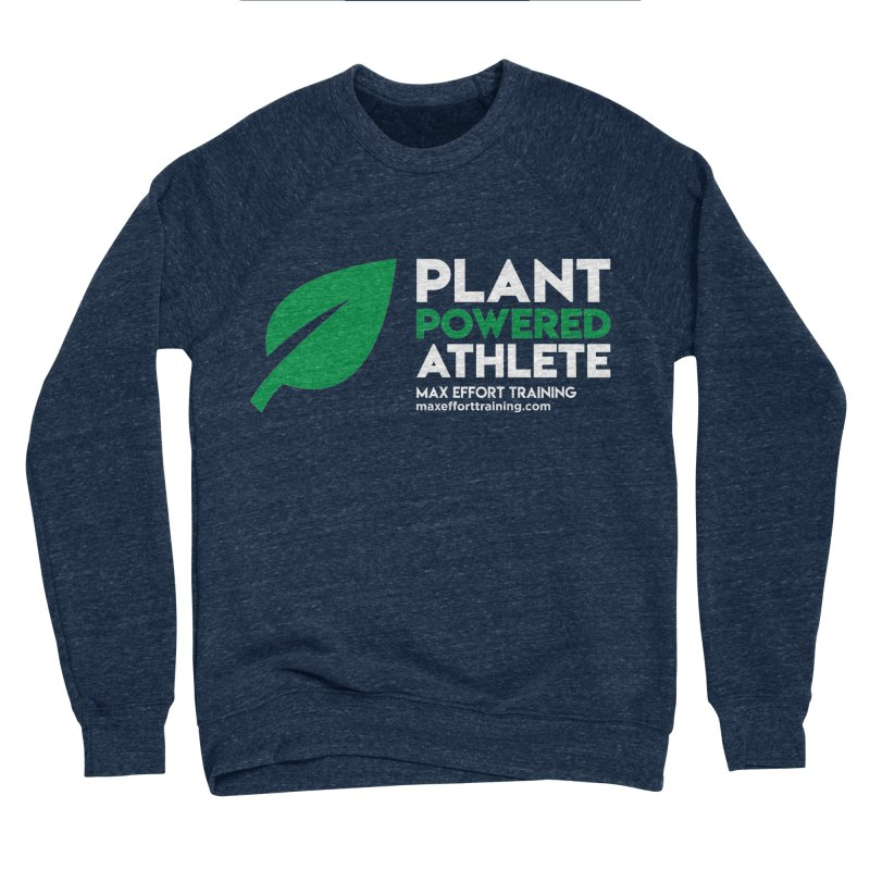 Plant Powered Athlete Women's Sponge Fleece Sweatshirt by Max Effort Training