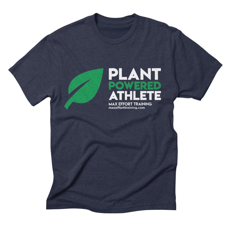 Plant Powered Athlete Men's Triblend T-Shirt by Max Effort Training
