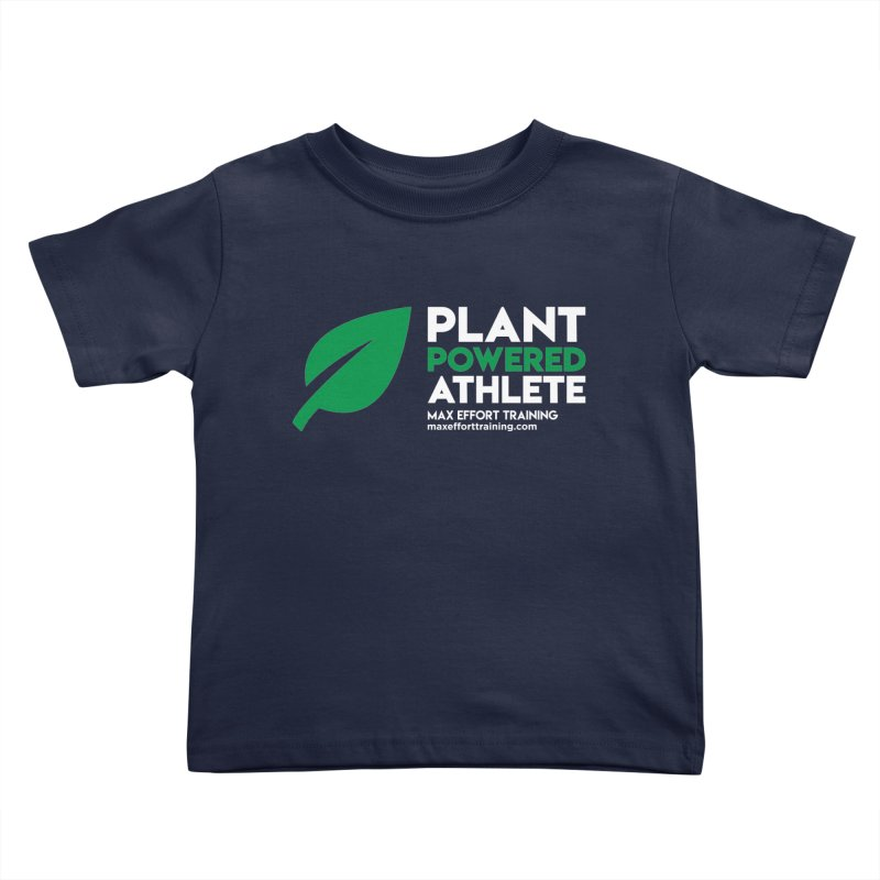 Plant Powered Athlete Kids Toddler T-Shirt by Max Effort Training