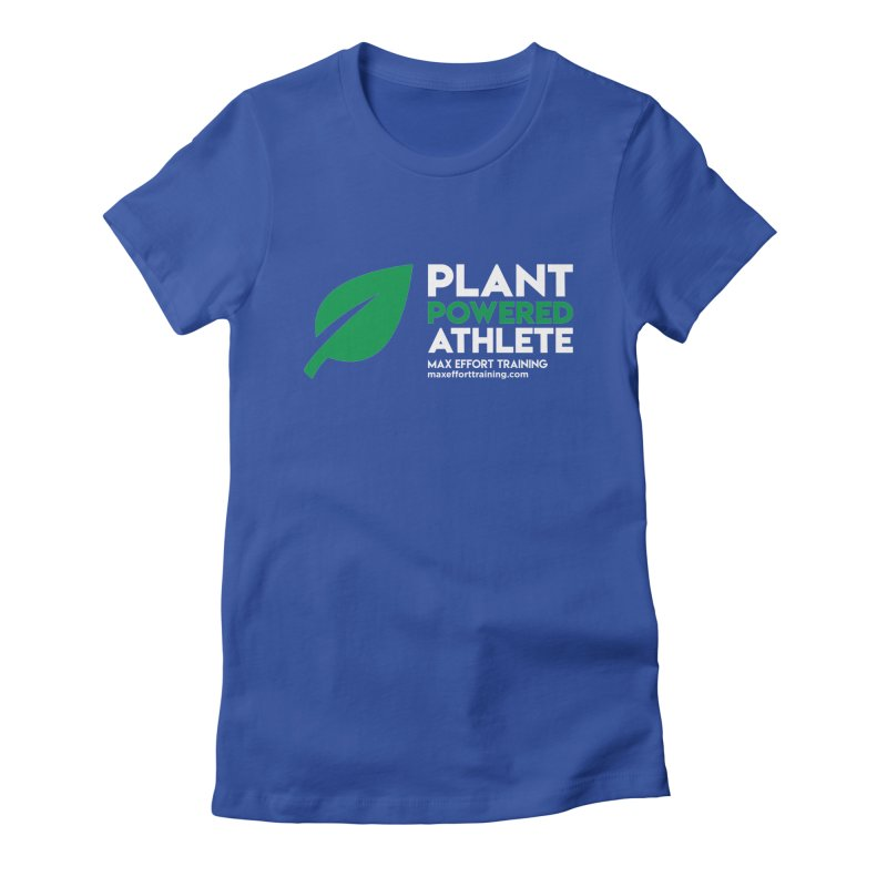 Plant Powered Athlete Women's Fitted T-Shirt by Max Effort Training