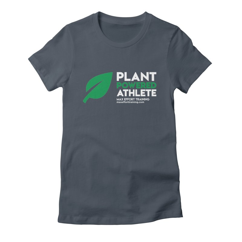 Plant Powered Athlete Women's T-Shirt by Max Effort Training