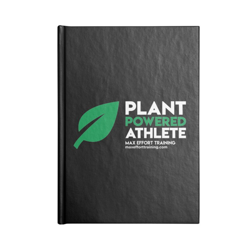 Plant Powered Athlete Accessories Notebook by Max Effort Training