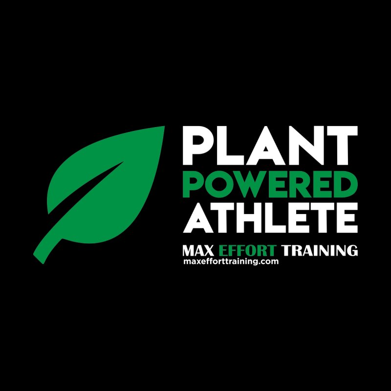 Plant Powered Athlete by Max Effort Training