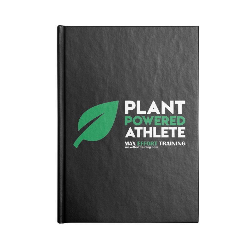 Plant Powered Athlete Accessories Lined Journal Notebook by Max Effort Training