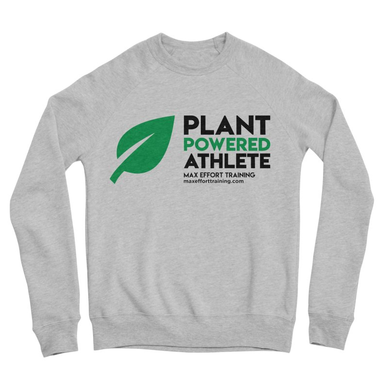 Plant Powered Athlete - Black Women's Sponge Fleece Sweatshirt by Max Effort Training