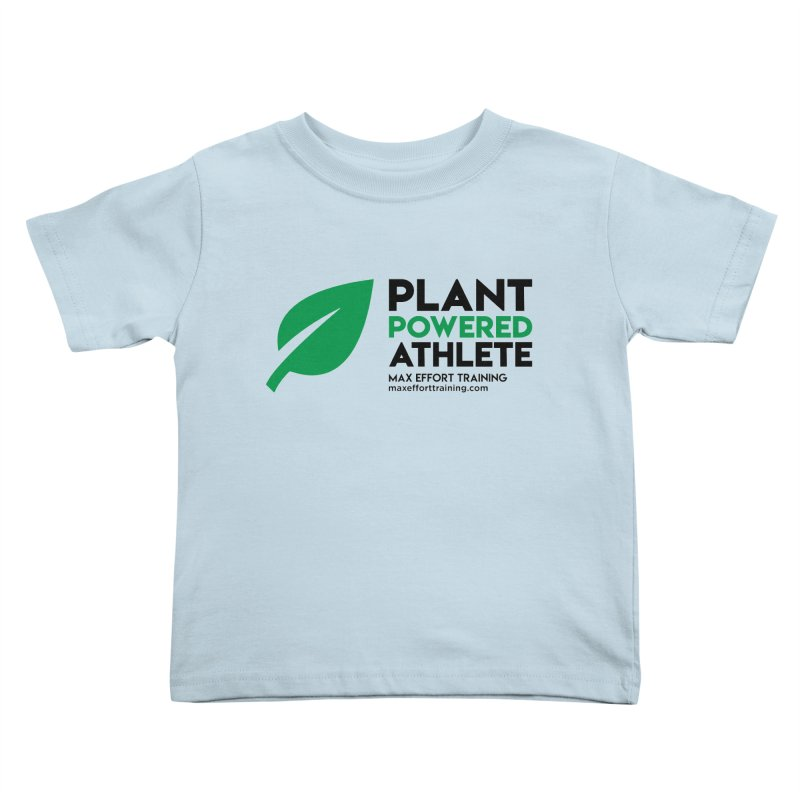 Plant Powered Athlete - Black Kids Toddler T-Shirt by Max Effort Training