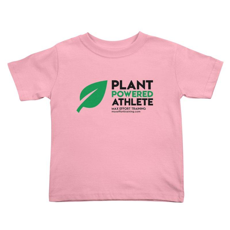 Plant Powered Athlete - Black Kids Toddler T-Shirt by Max Effort Training