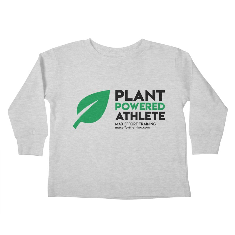 Plant Powered Athlete - Black Kids Toddler Longsleeve T-Shirt by Max Effort Training