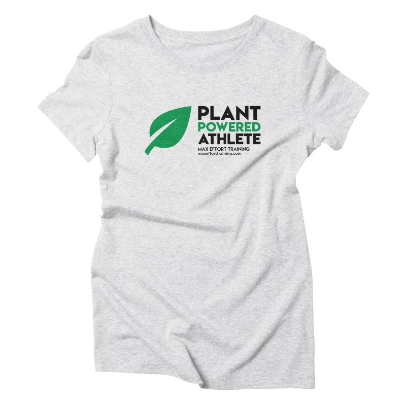 Plant Powered Athlete - Black Women's Triblend T-Shirt by Max Effort Training