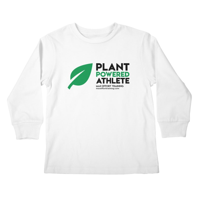 Plant Powered Athlete - Black Kids Longsleeve T-Shirt by Max Effort Training