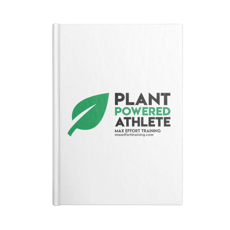 Plant Powered Athlete - Black Accessories Blank Journal Notebook by Max Effort Training