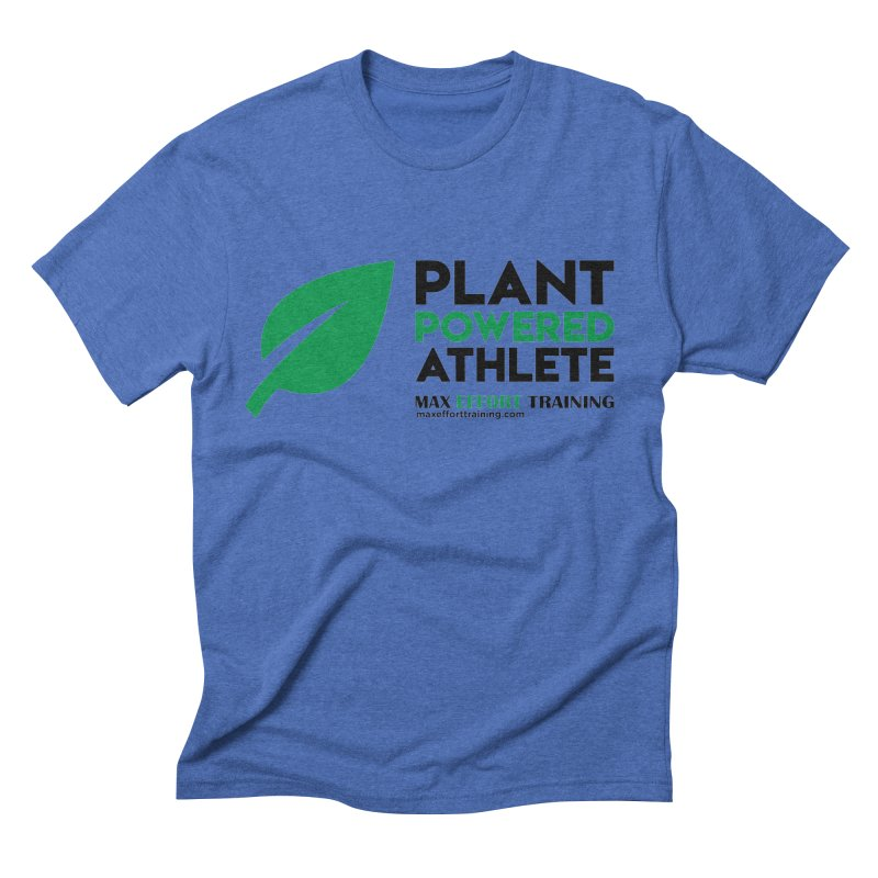 Plant Powered Athlete - Black Men's Triblend T-Shirt by Max Effort Training