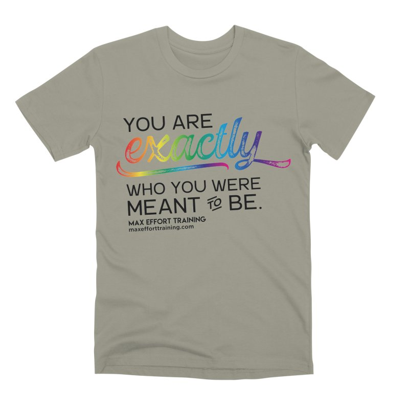 Who You Were Meant To Be Men's Premium T-Shirt by Max Effort Training