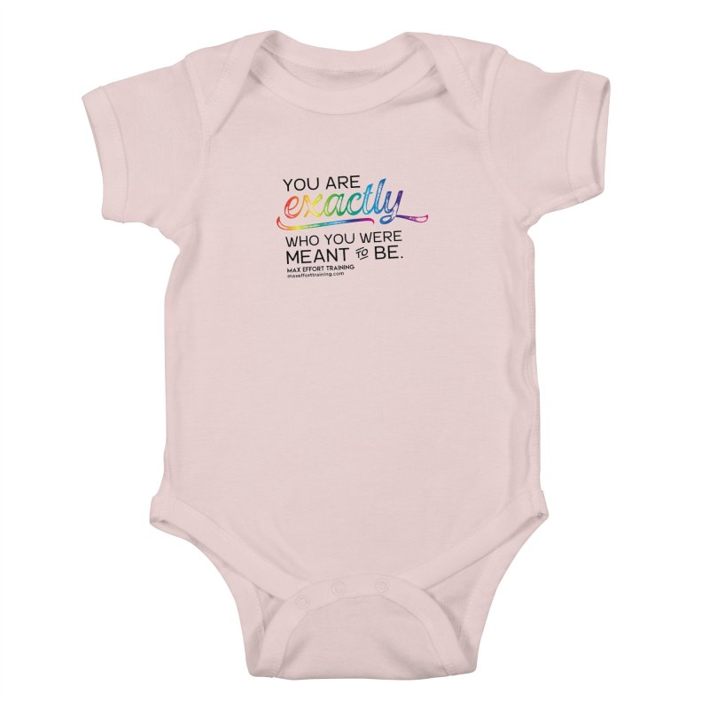 Who You Were Meant To Be Kids Baby Bodysuit by Max Effort Training