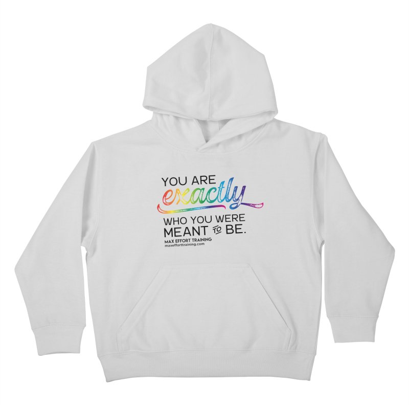Who You Were Meant To Be Kids Pullover Hoody by Max Effort Training