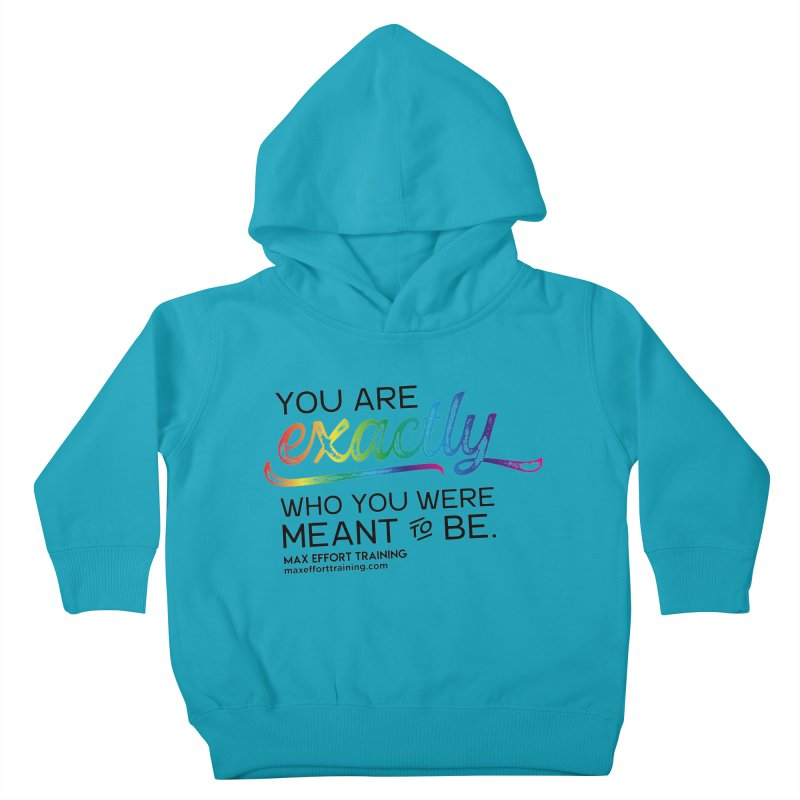 Who You Were Meant To Be Kids Toddler Pullover Hoody by Max Effort Training