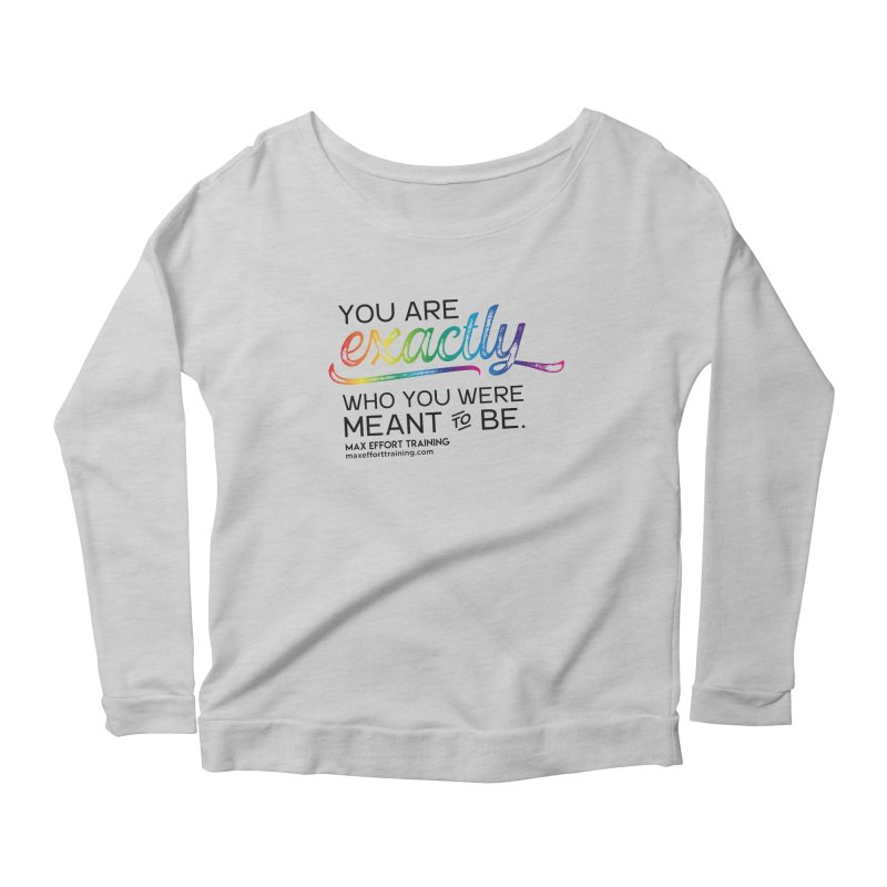 Who You Were Meant To Be Women's Longsleeve T-Shirt by Max Effort Training