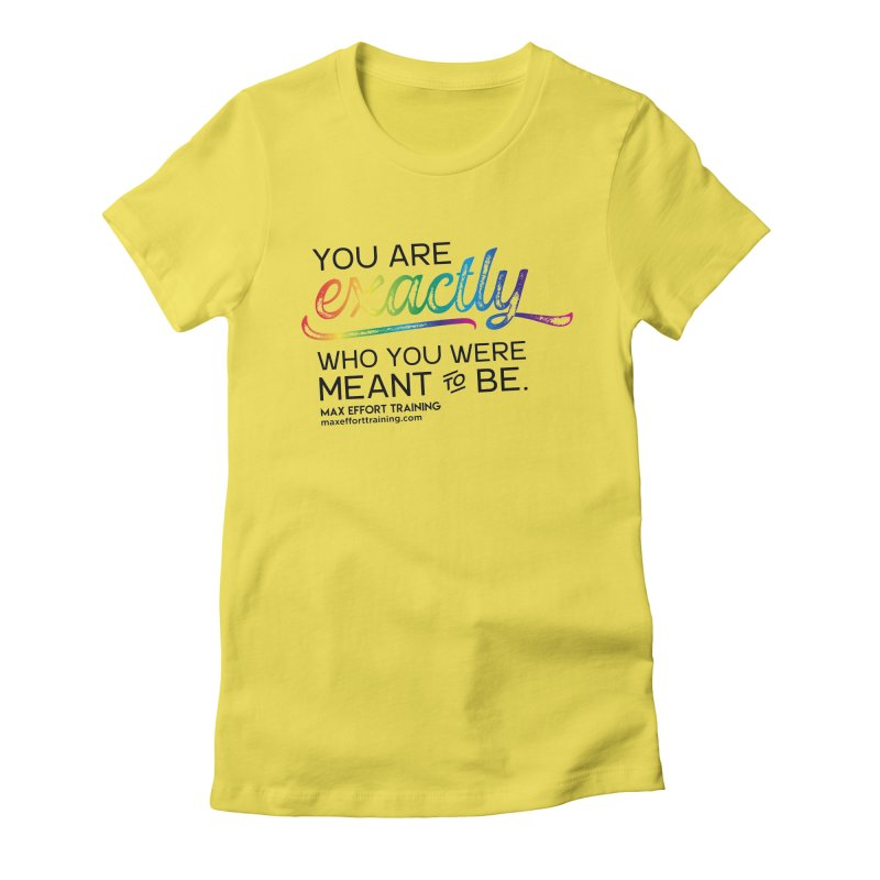 Who You Were Meant To Be Women's Fitted T-Shirt by Max Effort Training