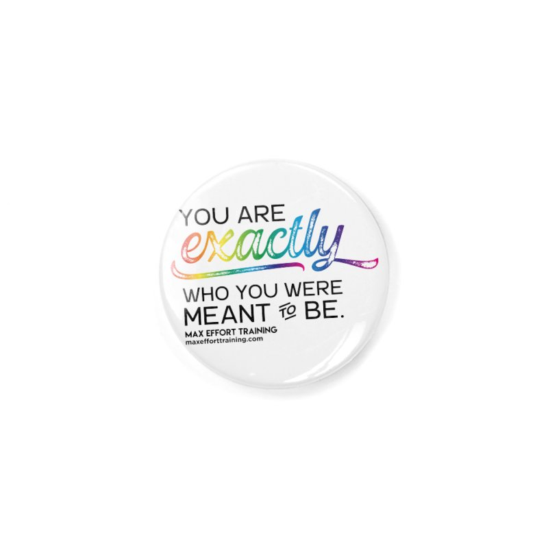 Who You Were Meant To Be Accessories Button by Max Effort Training