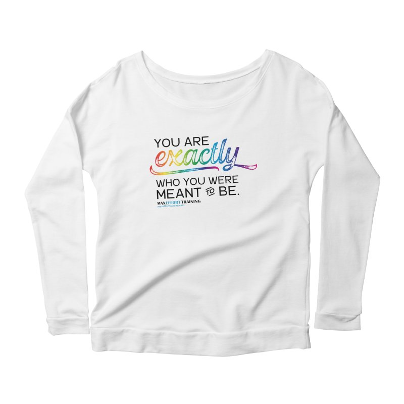 Who You Were Meant To Be Women's Scoop Neck Longsleeve T-Shirt by Max Effort Training