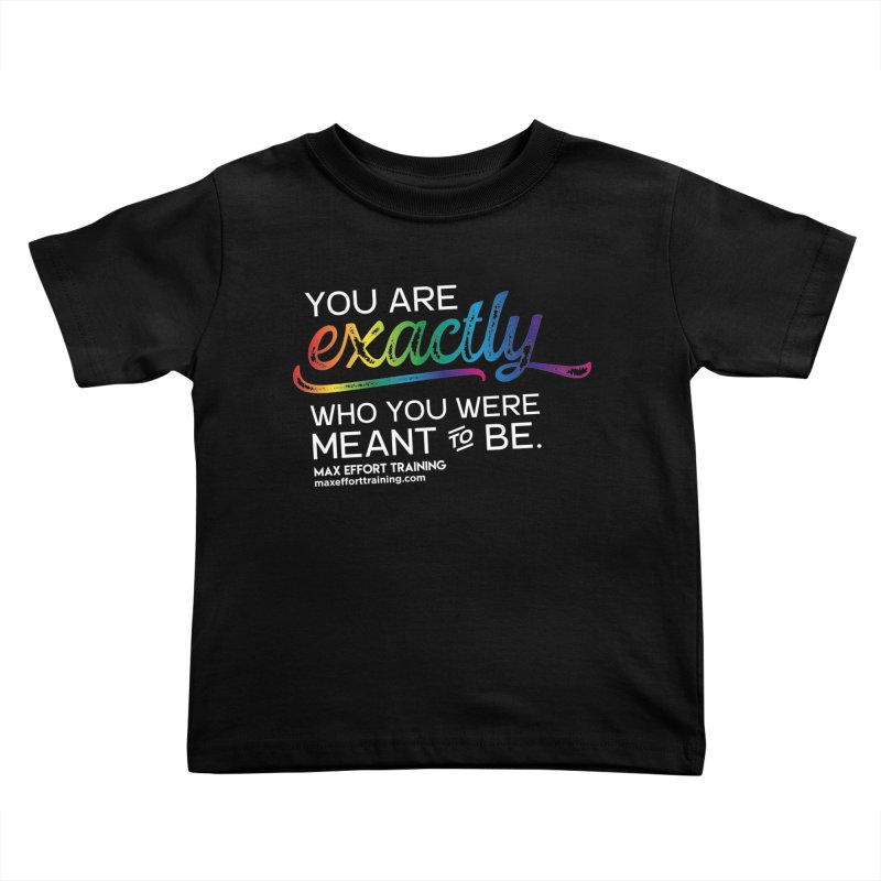 Who You Are - White Kids Toddler T-Shirt by Max Effort Training