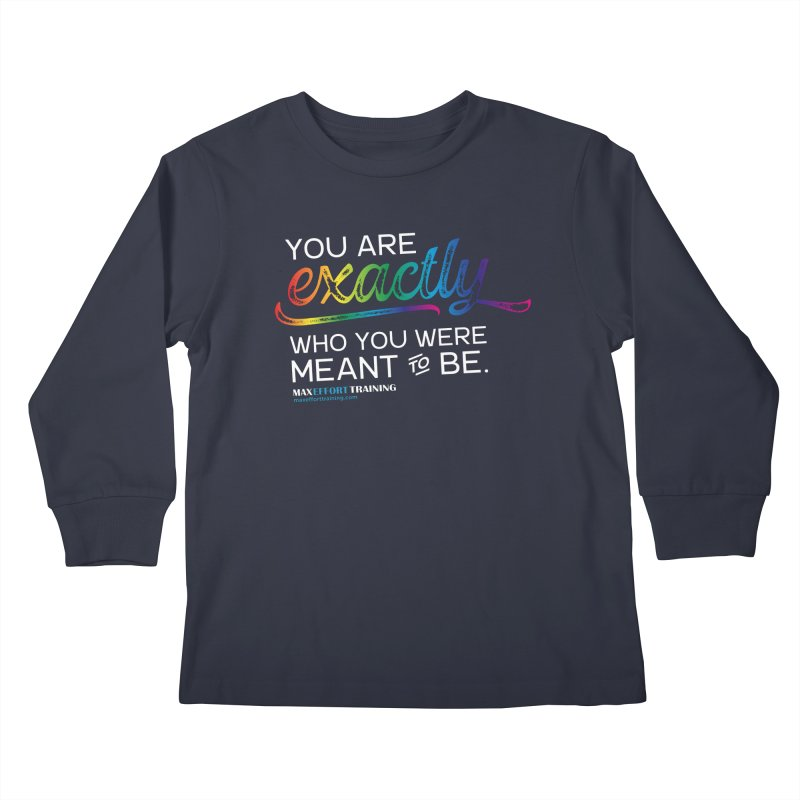 Who You Are - White Kids Longsleeve T-Shirt by Max Effort Training