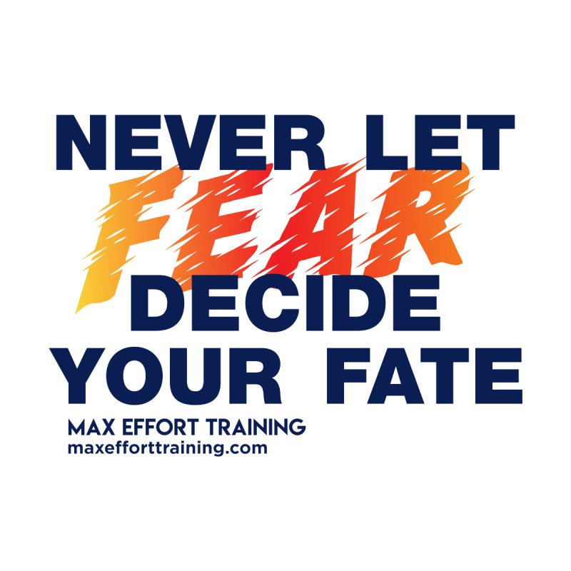 Never Let Fear Decide Your Fate Accessories Sticker by Max Effort Training