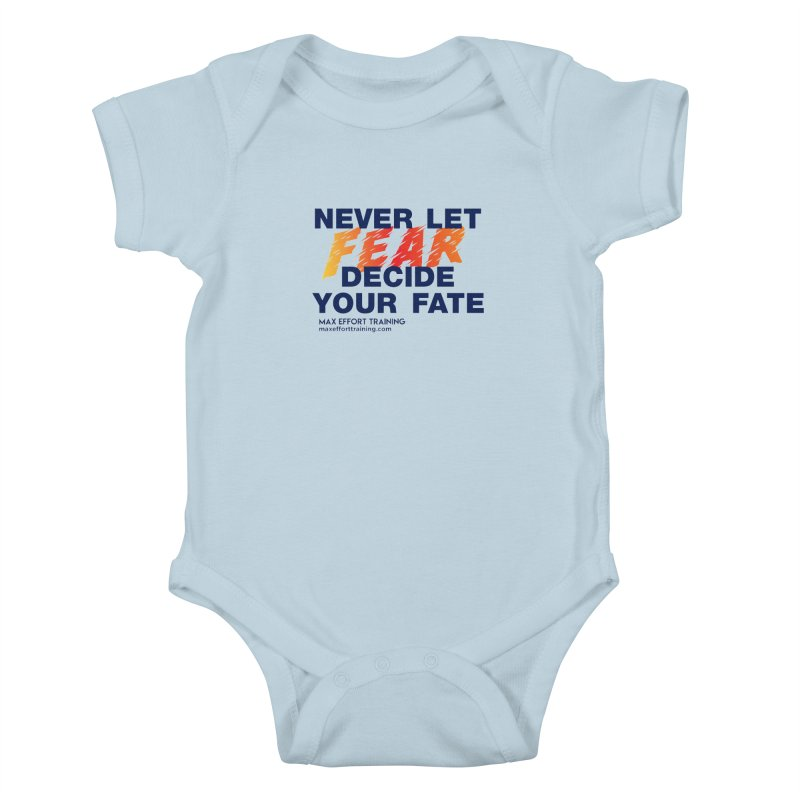 Never Let Fear Decide Your Fate Kids Baby Bodysuit by Max Effort Training