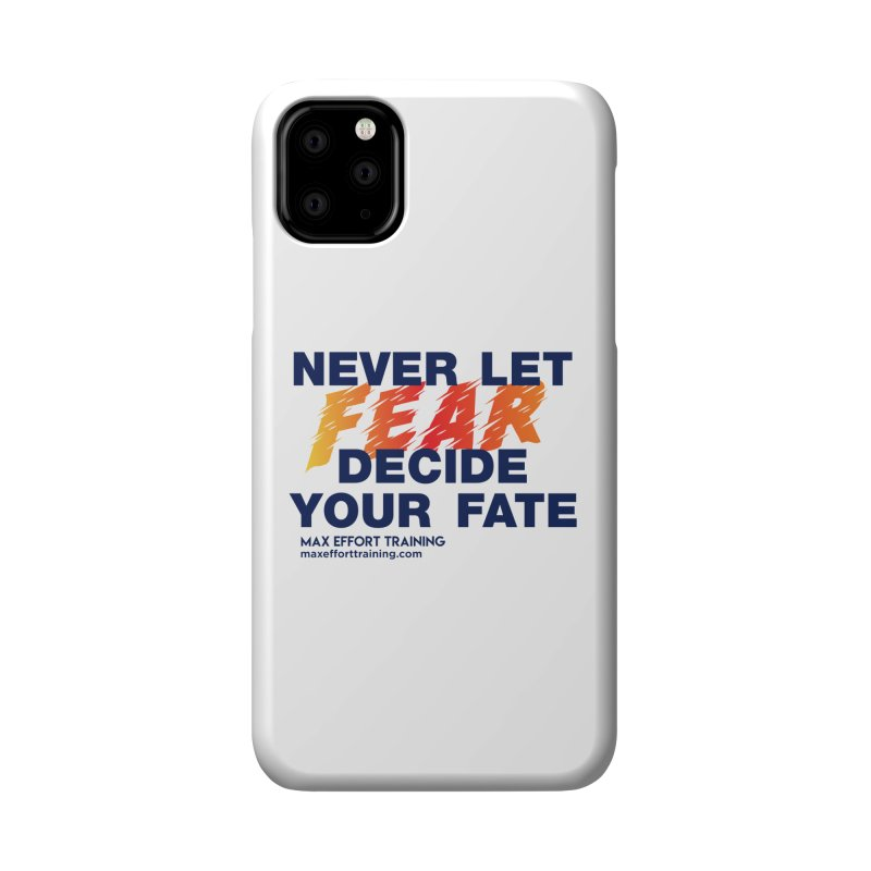 Never Let Fear Decide Your Fate Accessories Phone Case by Max Effort Training