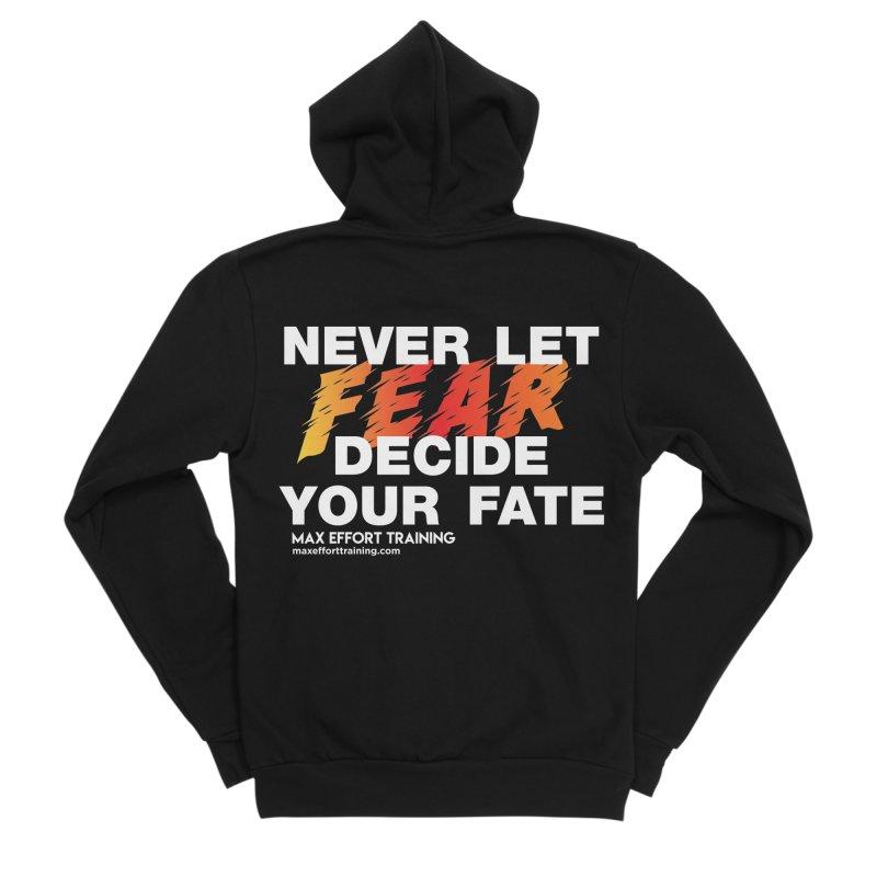 Never Let Fear Decide Your Fate Men's Sponge Fleece Zip-Up Hoody by Max Effort Training