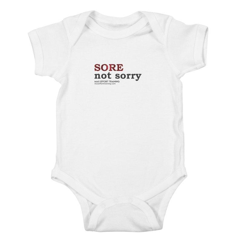 Sore - Not Sorry Kids Baby Bodysuit by Max Effort Training