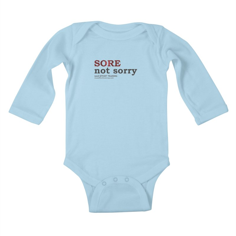 Sore - Not Sorry Kids Baby Longsleeve Bodysuit by Max Effort Training