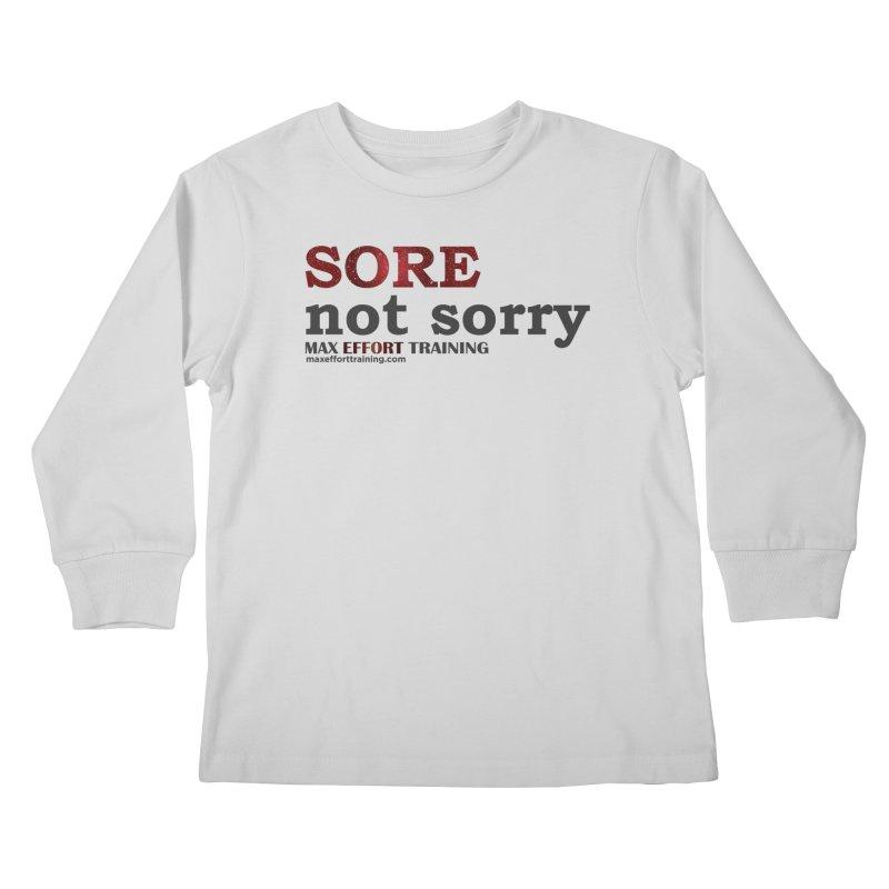 Sore - Not Sorry Kids Longsleeve T-Shirt by Max Effort Training