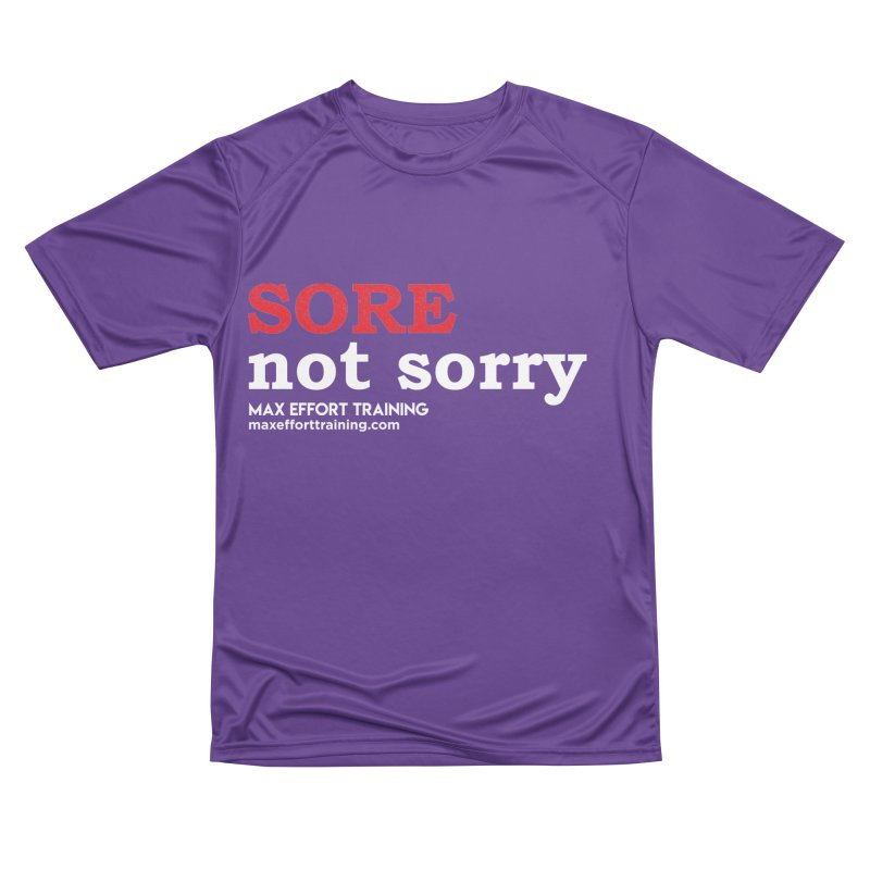 Sore-Not Sorry (White) Women's Performance Unisex T-Shirt by Max Effort Training