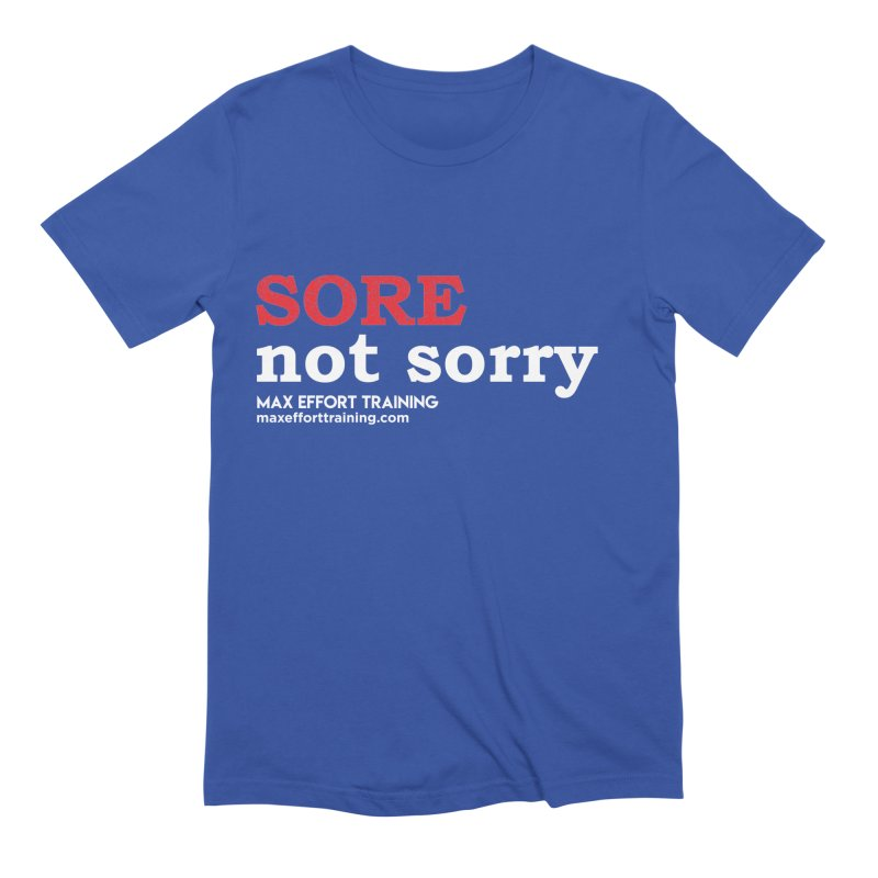Sore-Not Sorry (White) Men's Extra Soft T-Shirt by Max Effort Training