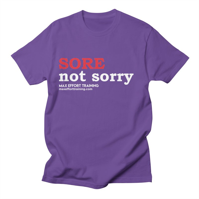 Sore-Not Sorry (White) Women's Regular Unisex T-Shirt by Max Effort Training