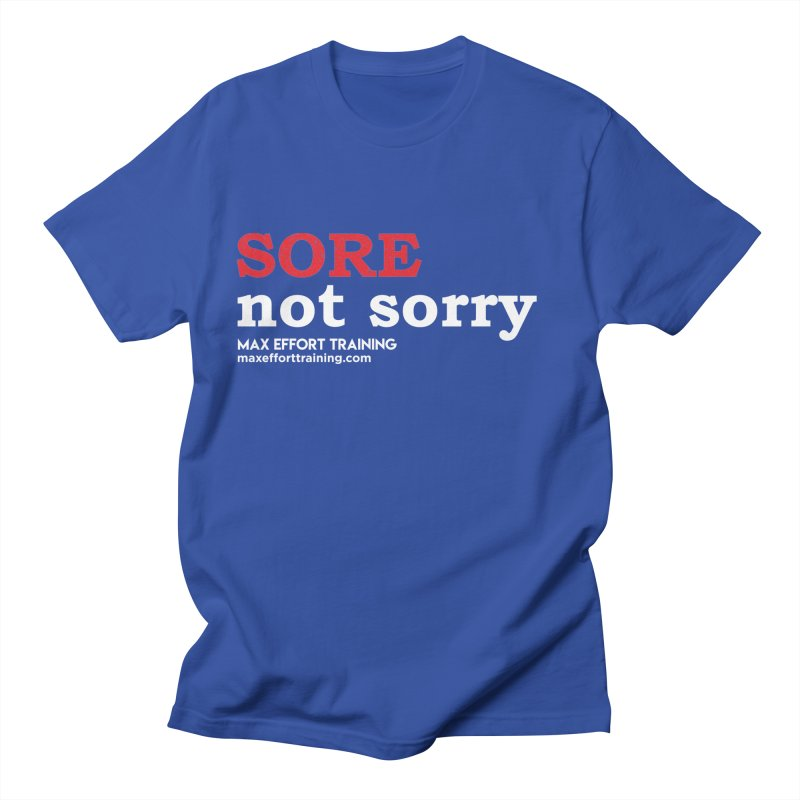 Sore-Not Sorry (White) Men's Regular T-Shirt by Max Effort Training