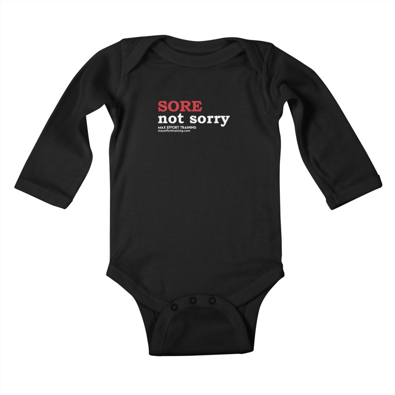 Sore-Not Sorry (White) Kids Baby Longsleeve Bodysuit by Max Effort Training