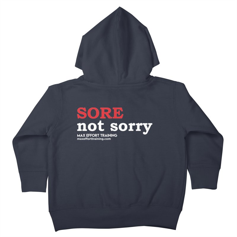 Sore-Not Sorry (White) Kids Toddler Zip-Up Hoody by Max Effort Training