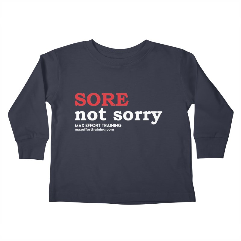 Sore-Not Sorry (White) Kids Toddler Longsleeve T-Shirt by Max Effort Training