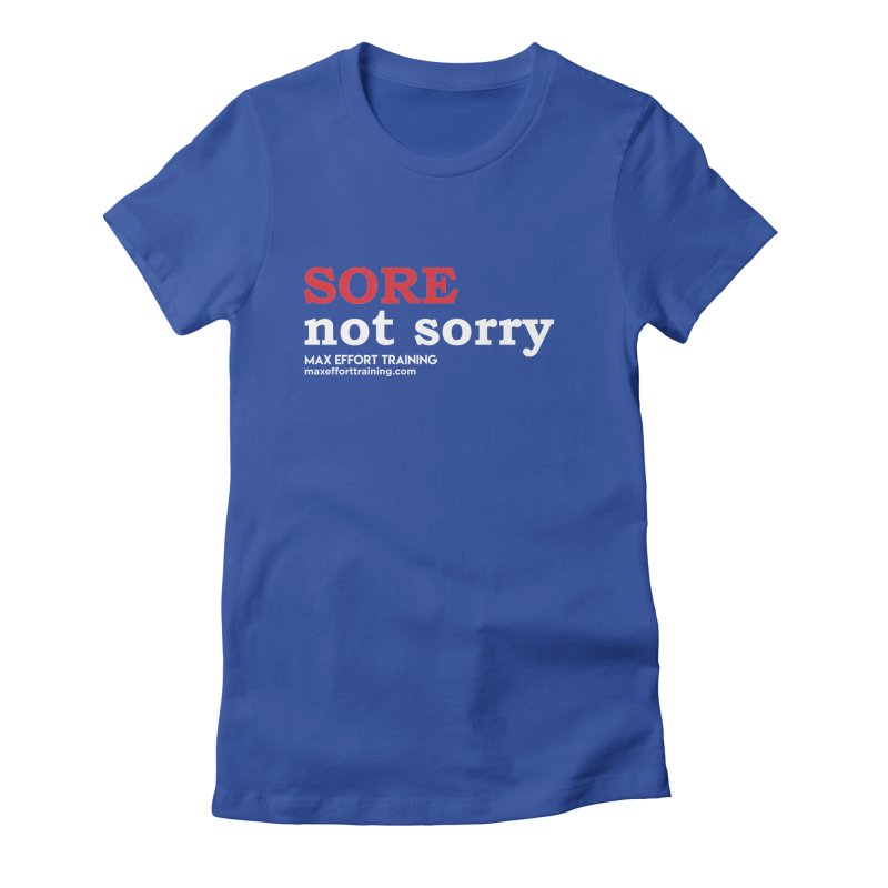 Sore-Not Sorry (White) Women's Fitted T-Shirt by Max Effort Training